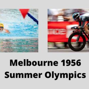 Melbourne 1956 Summer Olympics