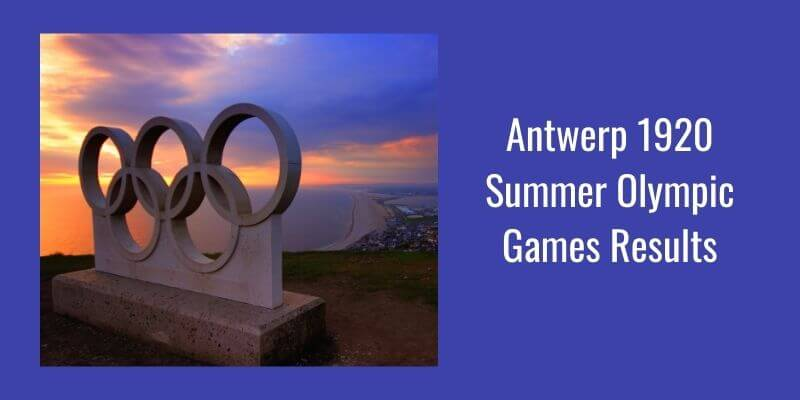 Antwerp 1920 Summer Olympic Games Results