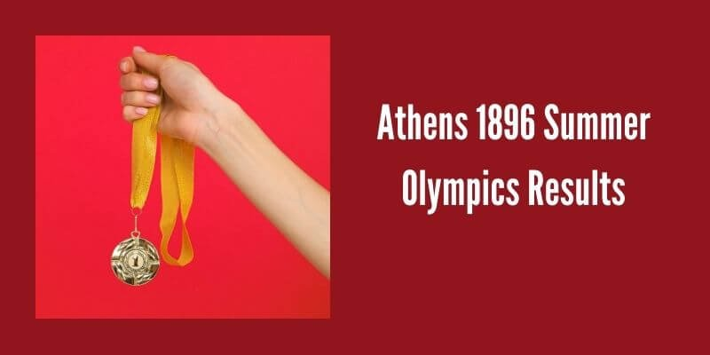 Athens 1896 Summer Olympics Results