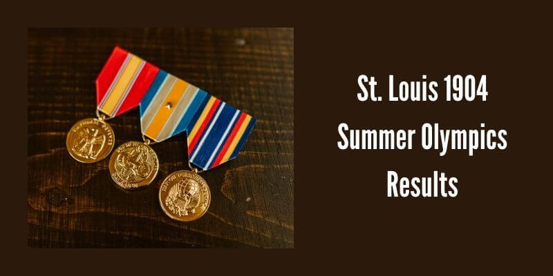 St. Louis 1904 Summer Olympics Results